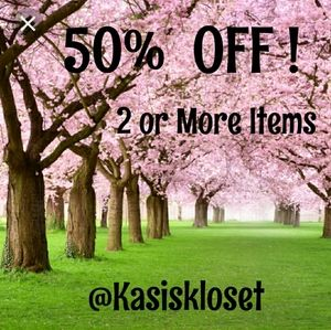 50% OFF 2 OR MORE ITEMS
